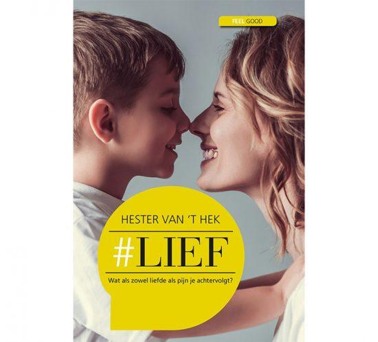 Hester van 't Hek - #Lief